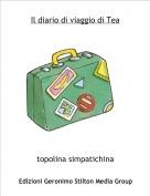 topolina simpatichina - Il diario di viaggio di Tea