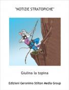 """Giulina la topina - """"NOTIZIE STRATOPICHE"""""""