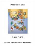 PINKIE CHESE - Misterios en casa