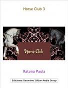 Ratona Paula - Horse Club 3