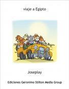 Joseplay - viaje a Egipto