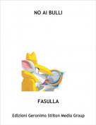 FASULLA - NO AI BULLI