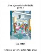 lala ratòn - Una pijamada inolvidableparte 1