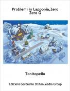 Tonitopello - Problemi in Lapponia,Zero Zero G