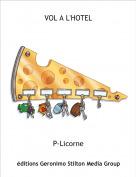 P-Licorne - VOL A L'HOTEL