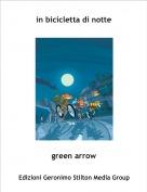 green arrow - in bicicletta di notte