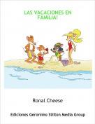 Ronal Cheese - LAS VACACIONES EN FAMILIA!