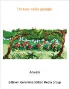 Arwen - Un tour nella giungla