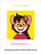 Ratoncita Marta C. - ¡No se que hacer!