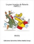 Miniño - La gran invasion de RatoniaPARTE 2