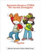 Squitta - Benjamin-Pandora-STORIAPer martha formaggina