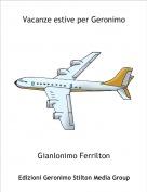 Gianlonimo Ferrilton - Vacanze estive per Geronimo