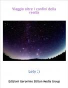 Lety :) - Viaggio oltre i confini della realtà
