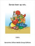 ruru - Eerste keer op reis.