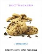 Formaggella - I BISCOTTI DI ZIA LIPPA