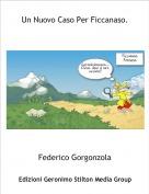 Federico Gorgonzola - Un Nuovo Caso Per Ficcanaso.
