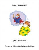 petru stilton - super geronimo