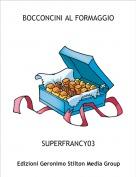 SUPERFRANCY03 - BOCCONCINI AL FORMAGGIO