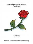 Fedella - una scienza misteriosa: l'amicizia
