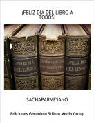 SACHAPARMESANO - ¡FELIZ DIA DEL LIBRO A TODOS!