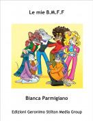 Bianca Parmigiano - Le mie B.M.F.F