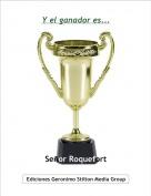 Señor Roquefort - Y el ganador es...