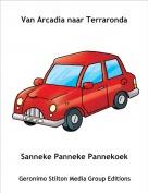 Sanneke Panneke Pannekoek - Van Arcadia naar Terraronda