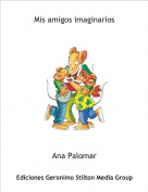 Ana Palomar - Mis amigos imaginarios