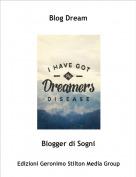 Blogger di Sogni - Blog Dream