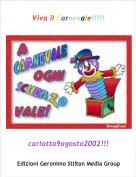 carlotta9agosto2002!!! - Viva il Carnevale!!!!!