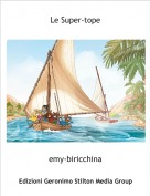 emy-biricchina - Le Super-tope