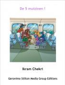 Ikram Chekri - De 5 muizinen !