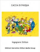 Ingegnere Stilton - CACCIA DI PASQUA