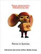 Ratosa la Quesosa - Raton detectetivePRESEENTACION