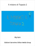 Myriam - Il mistero di Topazia 2