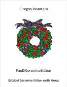 FanDiGeronimoStilton - Il regno incantato
