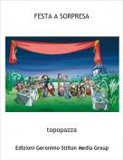 topopazza - FESTA A SORPRESA