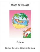 Chiaras - TEMPO DI VACANZE