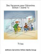 Ti-lou - Des Vacances pour Géronimo Stilton ! (tome 1)