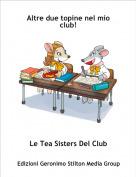 Le Tea Sisters Del Club - Altre due topine nel mio club!