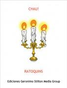 RATOQUINS - CHAU!