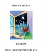Ratoquins - Viaje a la ratoluna
