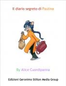 By Alice Cuordipanna - Il diario segreto di Paulina