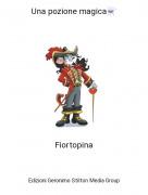 Fiortopina - Una pozione magica⚗️