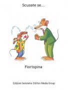 Fiortopina - Scusate se....