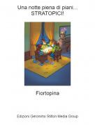 Fiortopina - Una notte piena di piani...STRATOPICI!