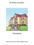 Fiortopina - Si torna a scuola.