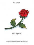 Fiortopina - La rosa.