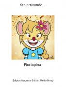 Fiortopina - Sta arrivando...