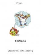 Fiortopina - Forse...